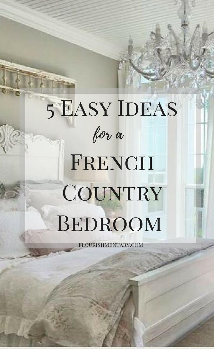 Flourishmentary & 5 Easy French Country Bedroom Ideas | Flourishmentary