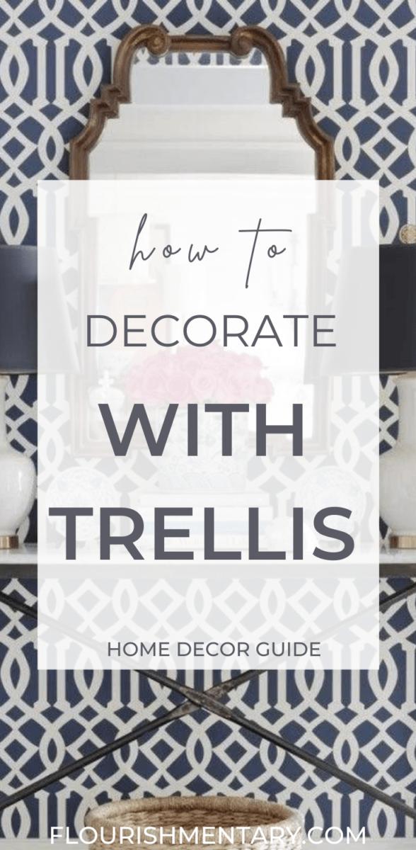 decorate with trellis